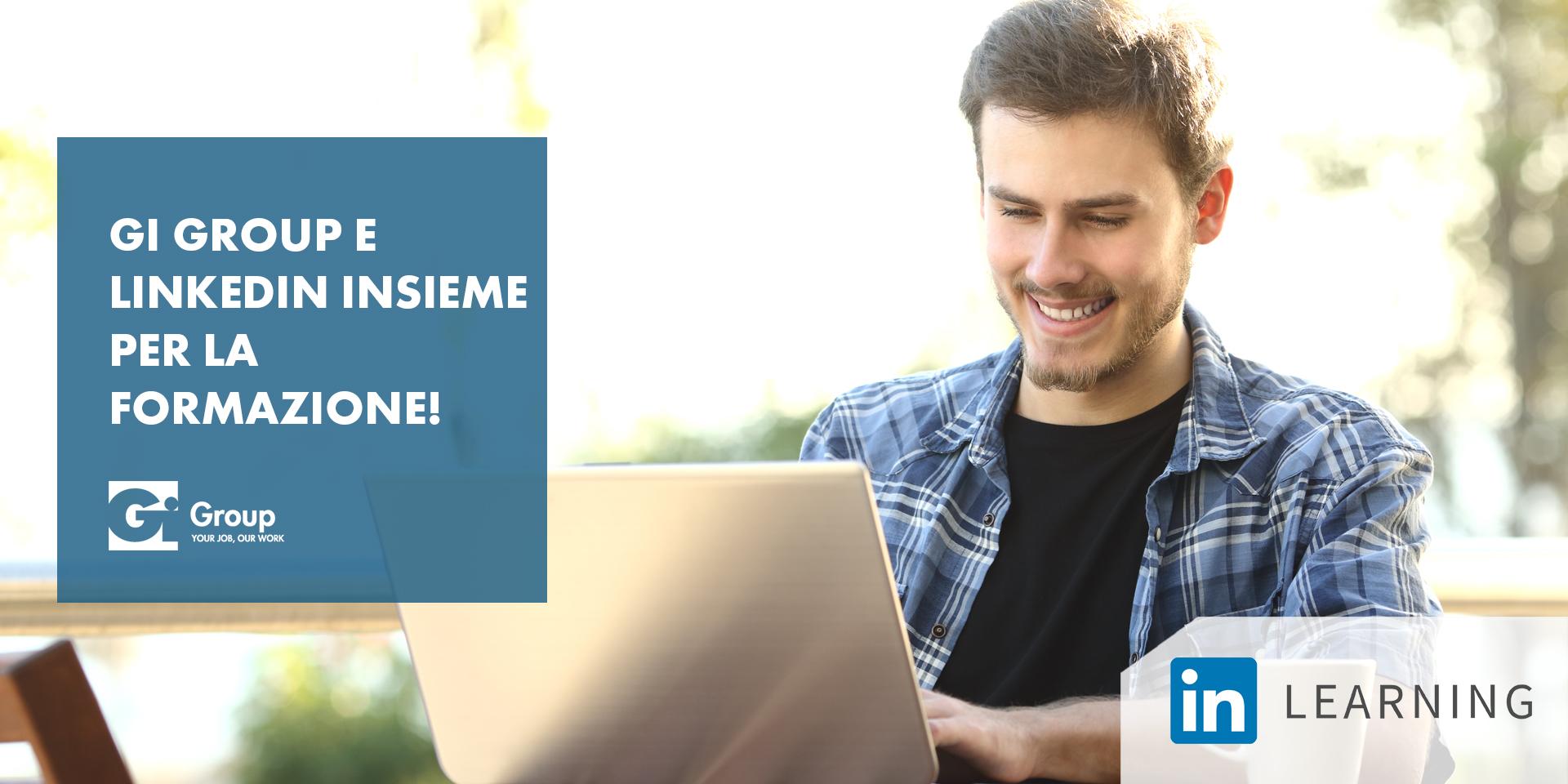 Improve your career: Gi Group e LinkedIn insieme per la formazione!